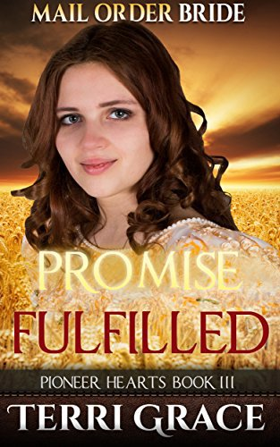 Mail Order Bride: PROMISE FULFILLED