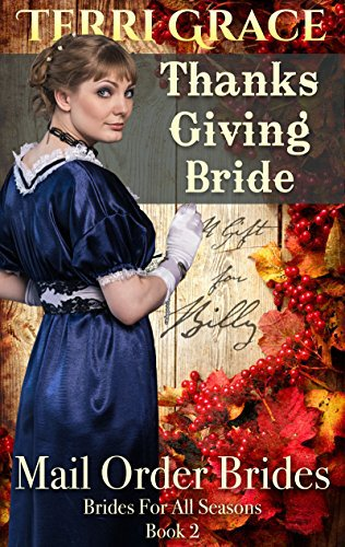 MAIL ORDER BRIDE: Thanksgiving Bride – A Gift For Billy