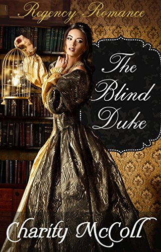 The Blind Duke: Regency Romance