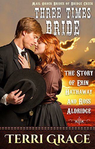 MAIL ORDER BRIDE: Three Times Bride – The Story of Erin Hathaway & Ross Aldridge