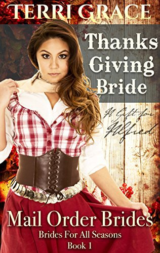 MAIL ORDER BRIDE: Thanksgiving Bride – A Gift For Alfred