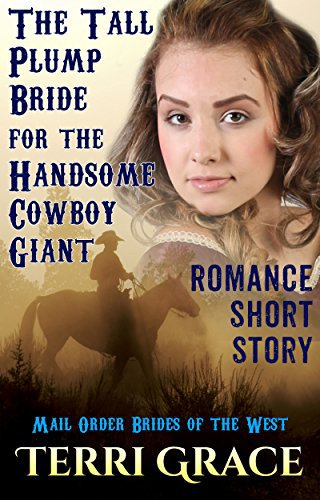 A Tall Plump Bride For The Handsome Cowboy Giant
