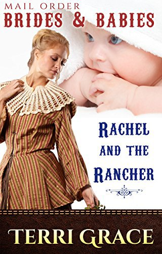 MAIL ORDER BRIDES & BABIES: Rachel & The Rancher