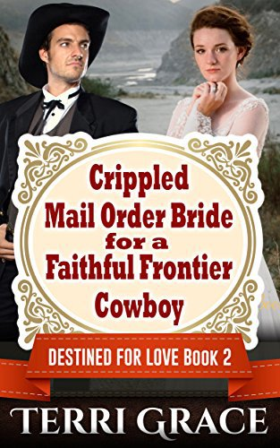 Crippled Mail Order Bride For A Faithful Frontier Cowboy