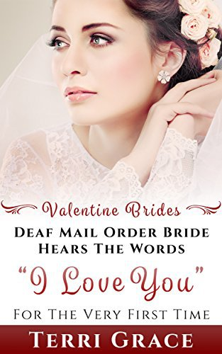 MAIL ORDER BRIDE: Deaf Mail Order Bride Hears The Words I Love You For The Very First Time