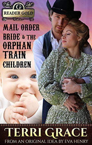 MAIL ORDER BRIDE: Mail Order Bride & The Orphan Train Children