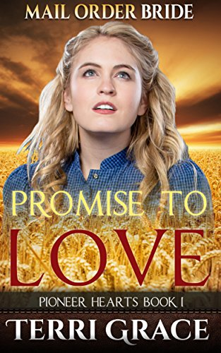 Mail Order Bride: PROMISE TO LOVE