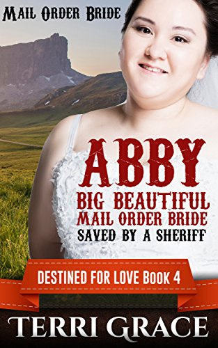 Mail Order Bride – ABBY: Big Beautiful Mail Order Bride Saved By A Sheriff