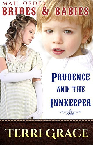 MAIL ORDER BRIDES & BABIES: Prudence & The Innkeeper