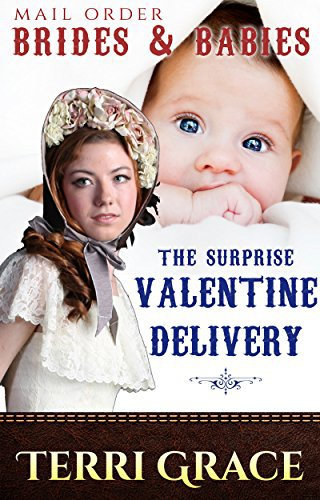 MAIL ORDER BRIDES & BABIES: The Surprise Valentine Delivery