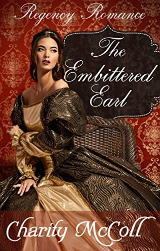 The Embittered Earl: Regency Romance