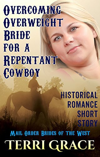 Overcoming Overweight Bride For A Repentant Cowboy