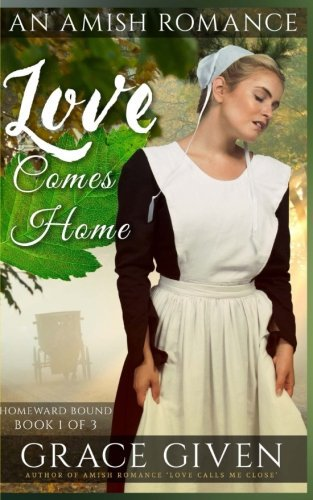 Love Comes Home: Clean Sweet Amish Romance (Homeward Bound) (Volume 1)