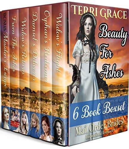 Beauty For Ashes 6 Book Boxset: Mail Order Brides Inspirational Romance