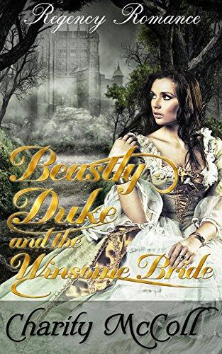 Beastly Duke & the Winsome Bride: Regency Romance