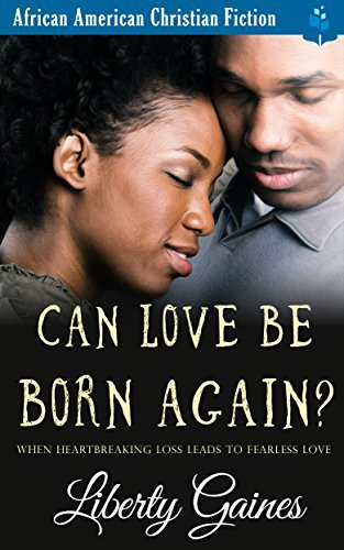 Can Love Be Born Again?: Clean Christian Romance