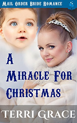 MAIL ORDER BRIDE: A Miracle For Christmas: Mail Order Bride Romance