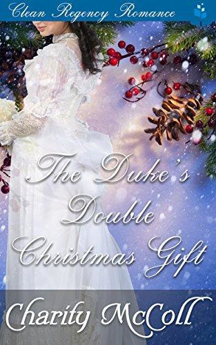 The Duke's Double Christmas Gift: Clean Regency Romance