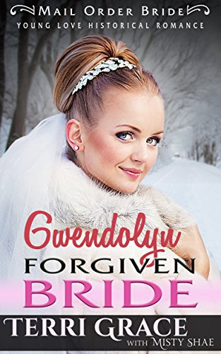 Mail Order Bride: Gwendolyn Forgiven Bride