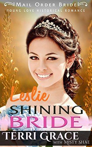 Mail Order Bride: Leslie Shining Bride