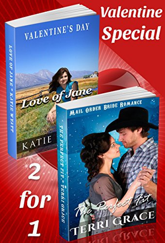 Mail Order Bride: Love of Jane and The Perfect Fit – 2-for-1 Valentine Special: Valentine's Day Special