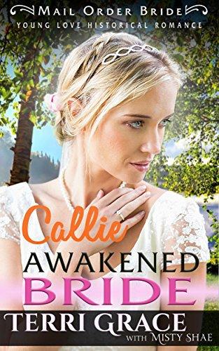 Mail Order Bride: Callie Awakened Bride
