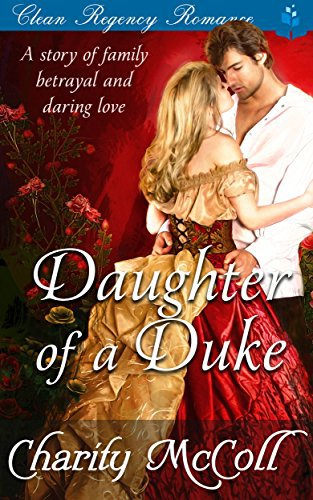 Daughter of a Duke: Clean Regency Romance
