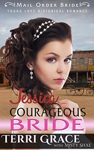 Mail Order Bride: Jessica Courageous Bride