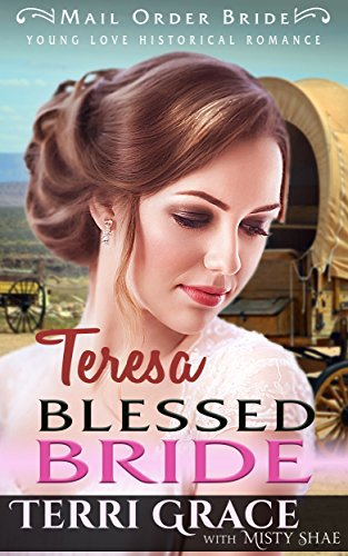 Mail Order Bride: Teresa Blessed Bride