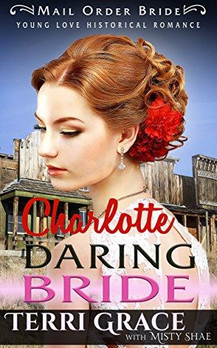 Mail Order Bride: Charlotte Daring Bride
