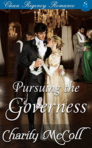 Regency Romance: Pursuing The Governess