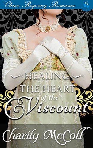 Regency Romance: Healing The Heart of a Viscount: Clean Regency Romance