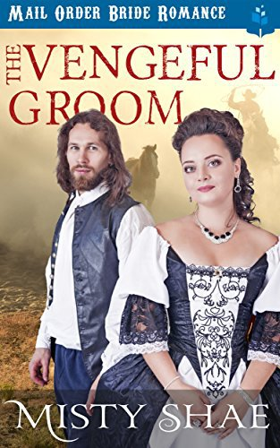 Mail Order Bride: The Vengeful Groom