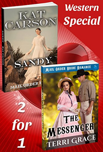 Mail Order Bride: The Messenger and Sandy -2-for-1 Special: