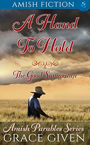 Amish Fiction: A Hand to Hold: The Good Samaritan