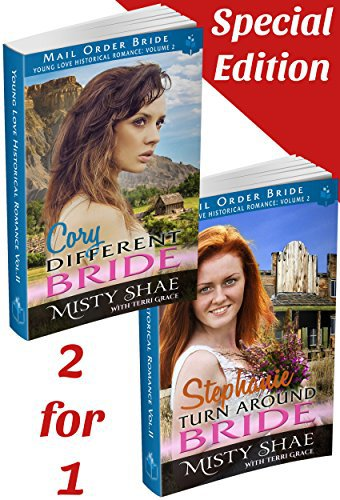 Mail Order Bride: Young Love Historical Romance 2-in-1 Special Edition: Cory – Different Bride & Stephanie – Turn Around Bride