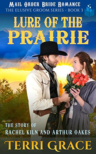 Lure of the Prairie: The Story of Rachel Kiln and Arthur Oakes