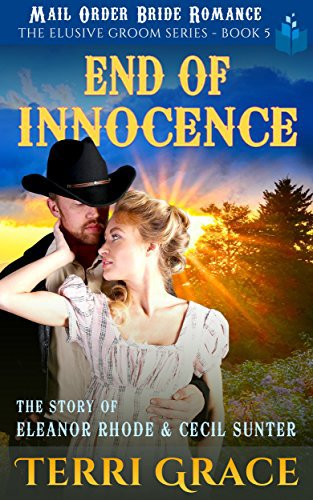 Mail Order Bride: End of Innocence: The Story of Eleanor Rhode and Cecil Sunter