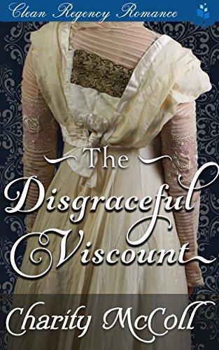 The Disgraceful Viscount: Clean Regency Romance
