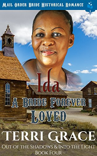 Ida – A Bride Forever Loved: Mail Order Bride Historical Romance
