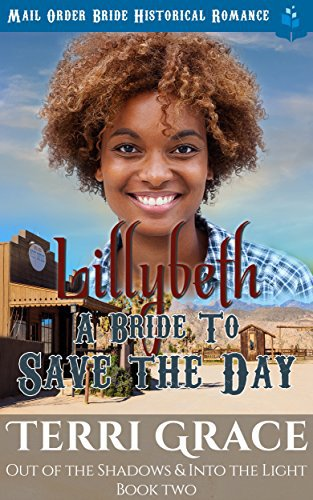 Lillybeth – A Bride To Save The Day: Mail Order Bride Historical Romance