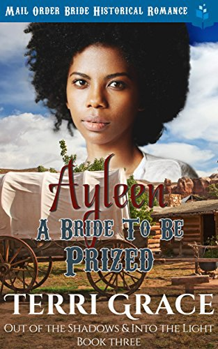 Ayleen – A Bride To Be Prized: Mail Order Bride Historical Romance