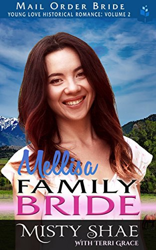 Mail Order Bride: Melissa – Family Bride