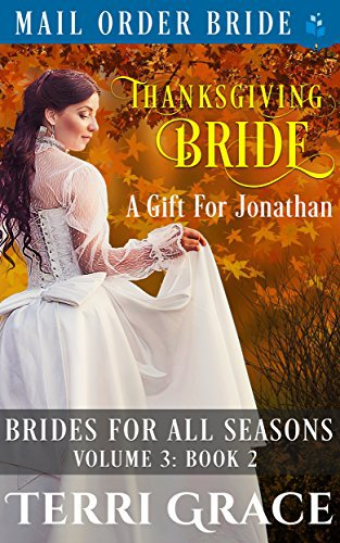 Thanksgiving Bride – A Gift For Jonathan