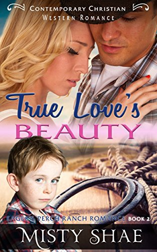 True Loves Beauty: Contemporary Christian Western Romance