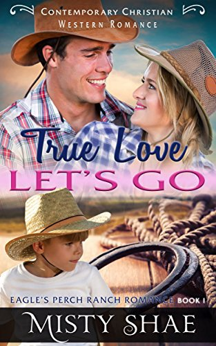 True Love Lets Go: Contemporary Christian Western Romance