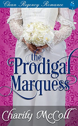 The Prodigal Marquess: Clean Regency Romance
