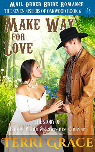 Mail Order Bride: Make Way for Love: The Story of Poppy Wilde and Lawrence Cleaver