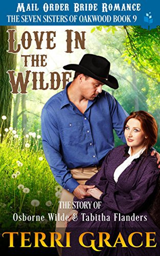 Mail Order Bride: Love in the Wilde: The Story of Osborne Wilde and Tabitha Flanders