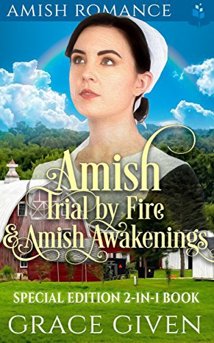 AMISH ROMANCE: Amish Trial by Fire & Amish Awakenings: Special Edition 2-in-1 Book
